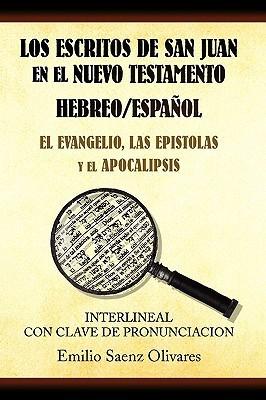 Los Escritos de San Juan En El Nuevo Testamento Emilio Sáenz Olivares