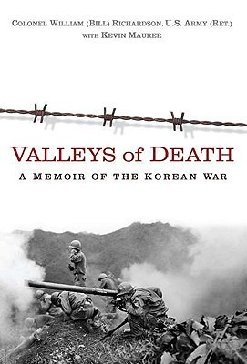 Valleys of Death: A Memoir of the Korean War  by  Bill     Richardson