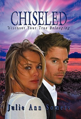 Chiseled: Discover Your True Belonging  by  Julie Ann Somers