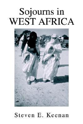 Sojourns in West Africa Steven E. Keenan