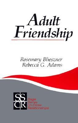 Adult Friendship Rosemary Blieszner