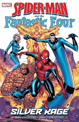 Spider-Man and the Fantastic Four: Silver Rage Jeff Parker