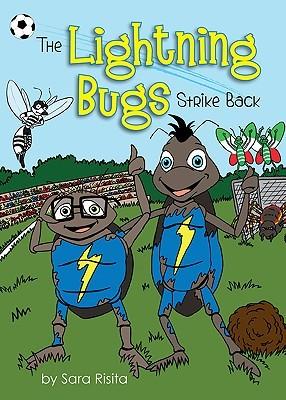 The Lightning Bugs Strike Back Sara Risita