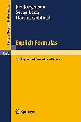 Explicit Formulas: For Regularized Products and Series  by  Jay Jorgenson