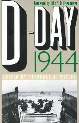 D-Day 1944  by  Theodore A. Wilson