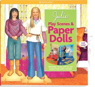 Julie Play Scenes & Paper Dolls: Decorate Rooms and Act Out Scenes from Julies Stories!  by  Erin Falligant