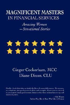 Magnificent Masters in Financial Services: Amazing Women-Sensational Stories Ginger Cockerham