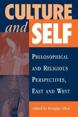 Culture And Self: Philosophical And Religious Perspectives, East And West Ashok  Malhotra