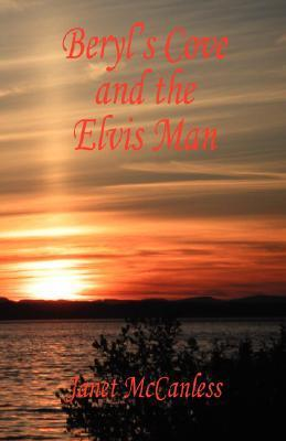 Beryls Cove and the Elvis Man  by  Janet Mccanless