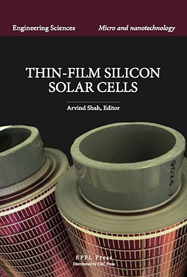Thin-Film Silicon Solar Cells  by  Arvind Shah