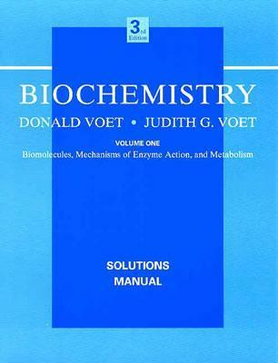 Biochemistry, Biomolecules, Solutions Manual Donald Voet