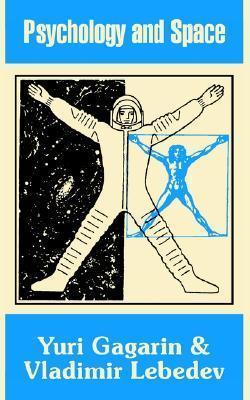 Psychology and Space Yuri Gagarin