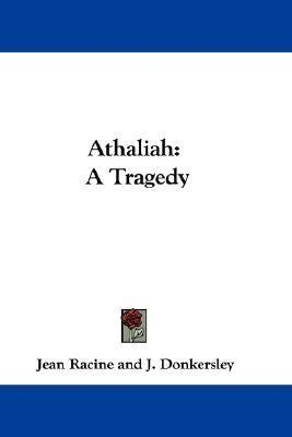 Athaliah: A Tragedy  by  Jean Racine