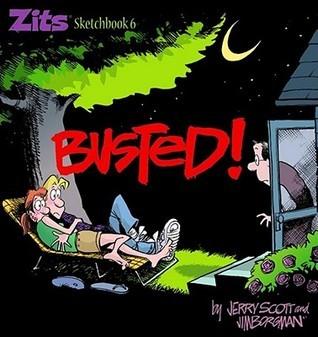 Busted! (Zits Sketchbook, #6) Jerry Scott