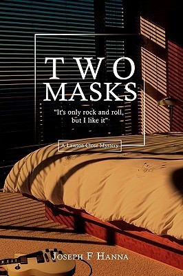 Two Masks: Its Only Rock and Roll, But I Like It  by  Joseph F. Hanna