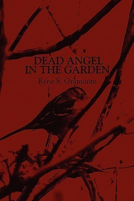 Dead Angel in the Garden  by  Rene S. Gramonte