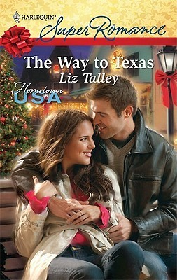 The Way to Texas (Oak Stand, #2) Liz Talley