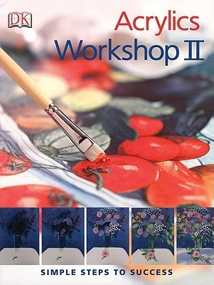 Acrylics Workshop II  by  Karen Keable