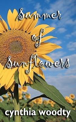 Summer of Sunflowers Cynthia Woodty