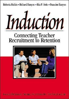 Induction: Connecting Teacher Recruitment to Retention  by  Roberta A. Richin