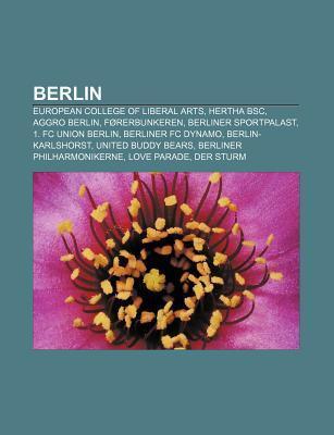 Berlin: European College of Liberal Arts, Hertha BSC, Aggro Berlin, F Rerbunkeren, Berliner Sportpalast, 1. FC Union Berlin, B  by  Source Wikipedia