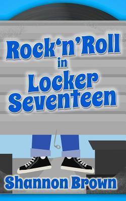 RockNRoll in Locker Seventeen  by  Shannon Brown
