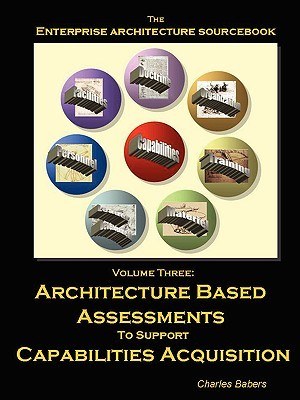 Architecture Sourcebook Vol. 3: Architecture Based Assessments (Architecture Sourcebook) Charles, Babers