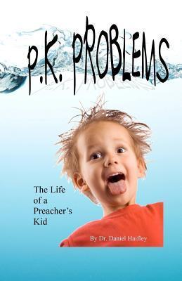 P.K. Problems Daniel Haifley