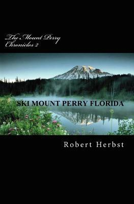 The Mount Perry Chronicles 2  by  Robert Herbst