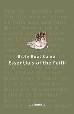 Bible Boot Camp: Essentials of the Faith  by  C. Patton