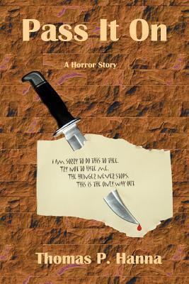 Pass It on: A Horror Story Thomas P. Hanna