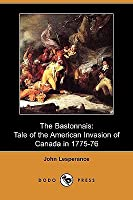 The Bastonnais [microform]: tale of the American invasion of Canada in 1775-76  by  John Lespérance