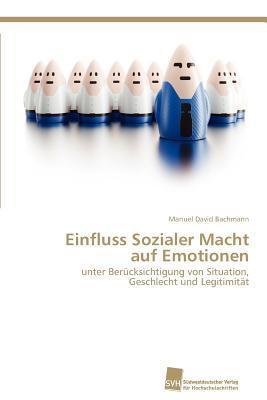 Einfluss Sozialer Macht Auf Emotionen  by  Manuel David Bachmann