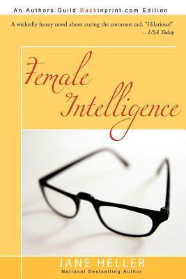 Female Intelligence Heller Jane Heller