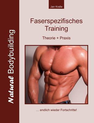 Faserspezifisches Training: Theorie + Praxis Jan Kralle