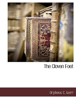 The Cloven Foot  by  Orpheus C. Kerr