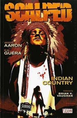Scalped: Indian Country Vol 1 (Scalped 1)  by  Jason Aaron