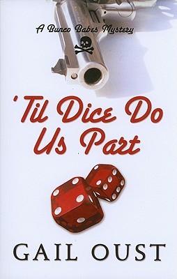 Til Dice Do Us Part  by  Gail Oust