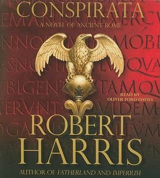 Conspirata: A Novel of Ancient Rome  by  Robert   Harris