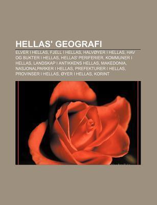 Hellas Geografi: Elver I Hellas, Fjell I Hellas, Halv Yer I Hellas, Hav Og Bukter I Hellas, Hellas Periferier, Kommuner I Hellas  by  Source Wikipedia