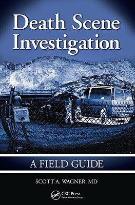 Handbook for Death Scene Investigators, Second Edition  by  Scott A. Wagner