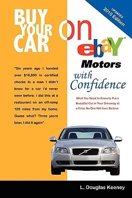 Buy Your Car on Ebay Motors with Confidence  by  L. Douglas Keeney