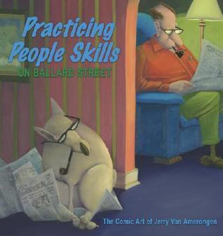 Practicing People Skills on Ballard Street: The Comic Art of Jerry Van Amerongen Jerry Van Amerongen