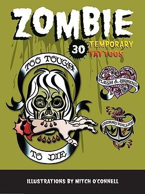 Zombie Temporary Tattoos: 30 Temporary Tattoos  by  Mitch OConnell