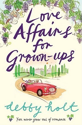 Love Affairs For Grown Ups  by  Debby Holt