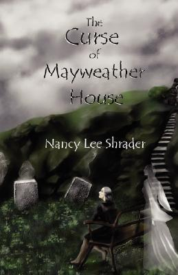 The Curse of Mayweather House  by  Nancy, Lee Shrader