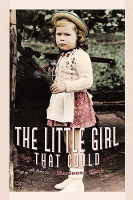 The Little Girl That Could: A Memoir Marianne Tong