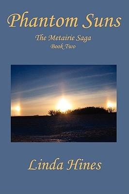 Phantom Suns (The Metairie Saga, #2) Linda Hines