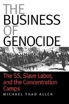 Business of Genocide  by  Michael Thad Allen