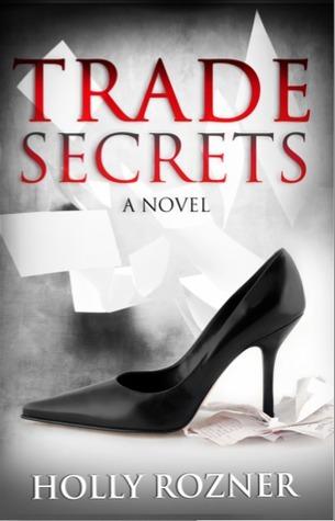 Trade Secrets Holly Rozner
